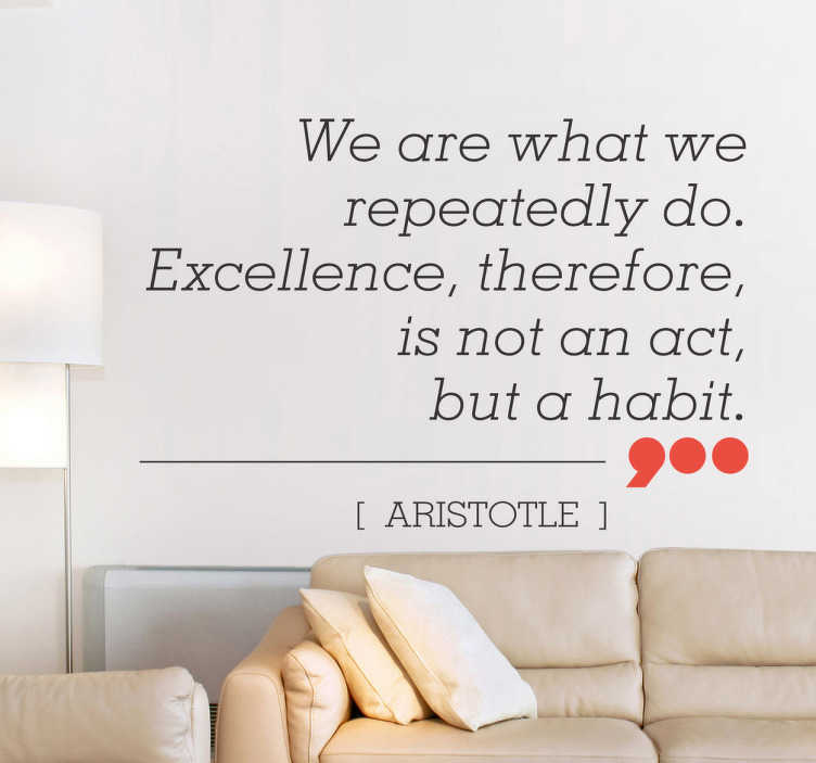 "TenStickers. Wall sticker frase Aristotele. Wall sticker decorativo che raffigura la frase ""We are what we repeatedly do. Excellence, therefore, is not an act, but a habit"", di Aristotele."