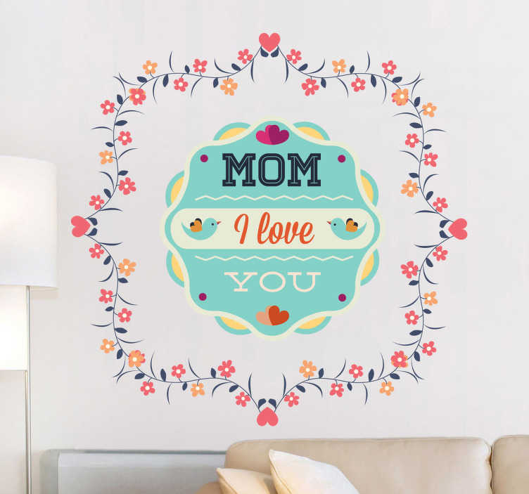 """TenStickers. Sticker mom I love you. Stickers  décoratif """"Mom I love you"""". Adhésif applicable aussi bien sur les murs du salon que sur une surface vitrée."""