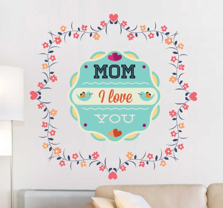 Sticker decorativo mom I love you