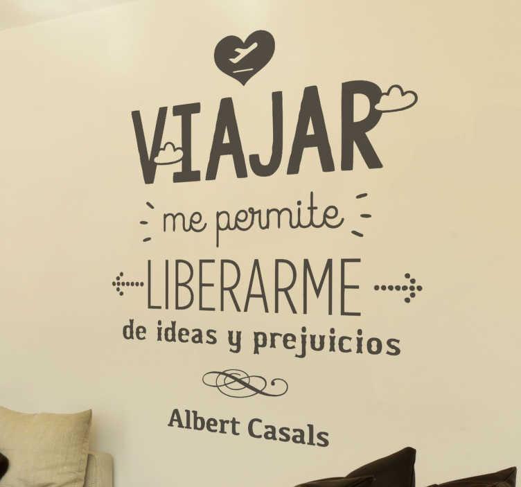 TenVinilo. Vinilo decorativo viajar Albert Casals. Una frase en adhesivo monocolor de este joven y valiente minusválido catalán, diseñada por VIRGUIS.
