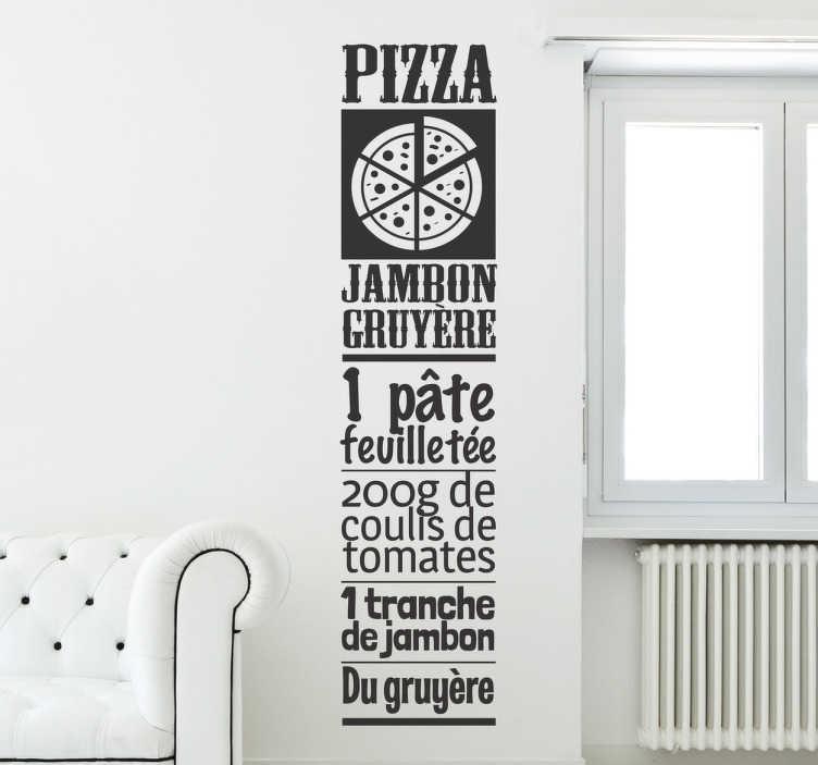 TenVinilo. Vinilo decorativo pizza jambon gruyère. Diseño original de tenvinilo con un listado de ingredientes en francés para realizar una fantástica comida.