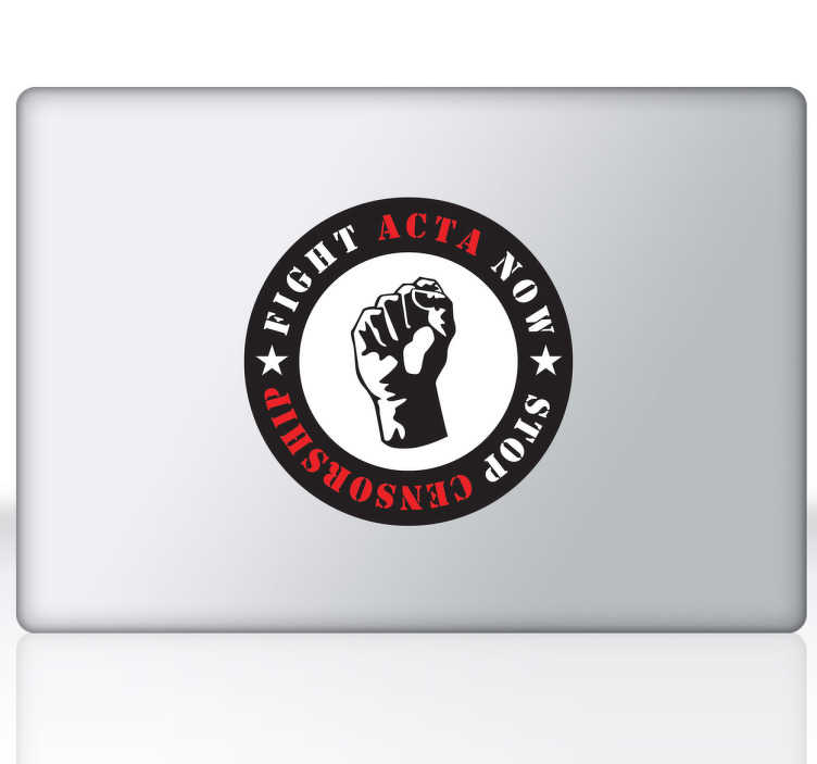 """TenStickers. Naklejka stop ACTA. TNaklejka na laptopa z logo """"Fight ACTA Now, Stop Censorship' z zaciśnięta pięścią w środku."""