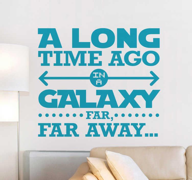 """TenStickers. Sticker decorativo galaxy far away. """"Tanto tempo fa, in una galassia lontana lontana..."""" frase che compare all'inizio dei film di Guerre Stellari in un originale adesivo murale."""