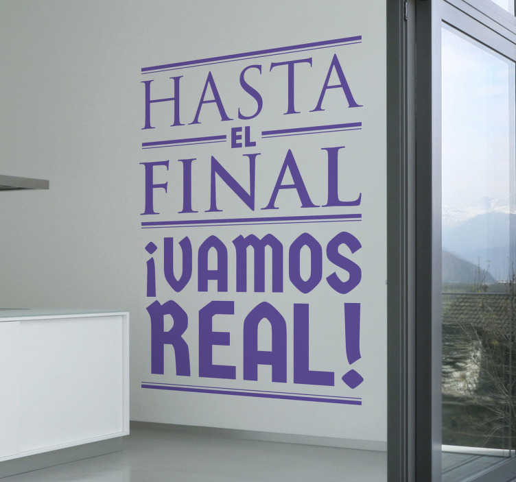 Vinilo decorativo hasta el final Real