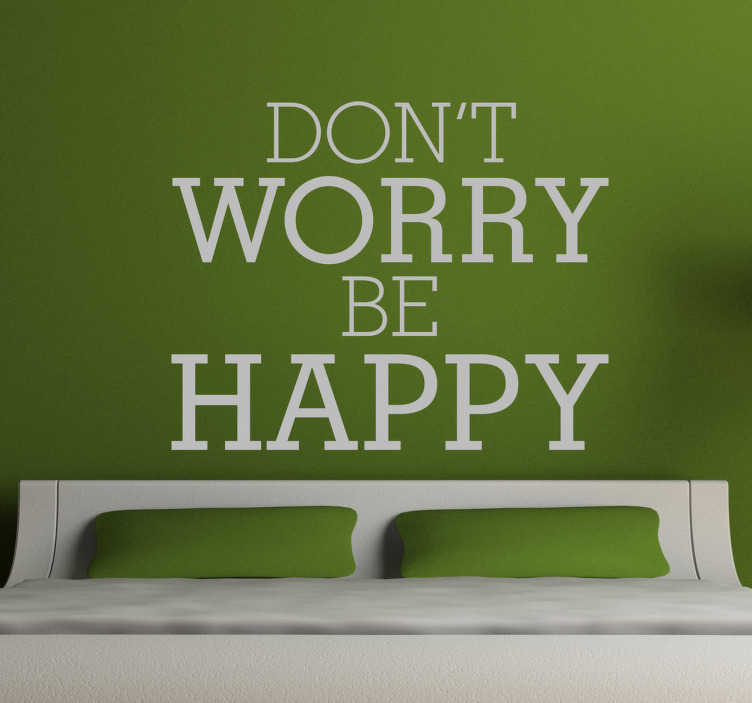 """TenStickers. Sticker Don't worry be happy. Een leuke muursticker met de Engelse tekst """" Don't worry, be happy """". Fleur je woning op met deze mooie muurtekst!"""