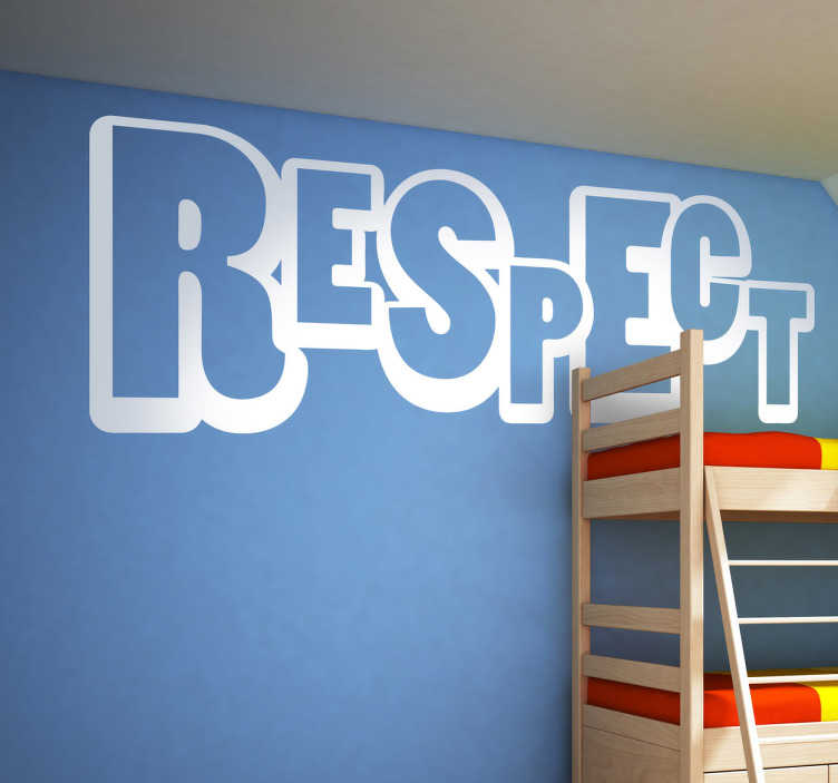 TenStickers. Respect Text Sticker. Show everyone at home that respect is an important value! Decorate your living room with this colour customisable decal.