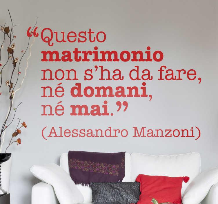 TenStickers. Sticker decorativo frase matrimonio. Adesivo murale che raffigura la celebre frase tratta dall'opera I Promessi Sposi di Alessandro Manzoni.