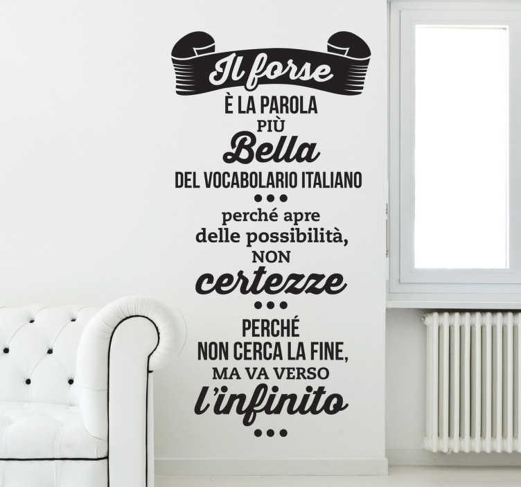 """TenStickers. Sticker decorativo frase Giacomo Leopardi. Adesivo murale che riporta una delle frasi piú celebri di Giacomo Leopardi; Il """"forse"""" definito ad arte."""