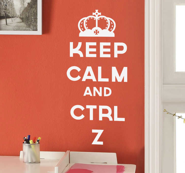 "TenStickers. Vinil decorativo Keep Calm and CTRL Z. Vinil decorativo da famosa expressão Keep Calm. Adesivo de parede ""Keep calm and CTRL Z"" o que significa ""mantém a calma e volta atrás""."