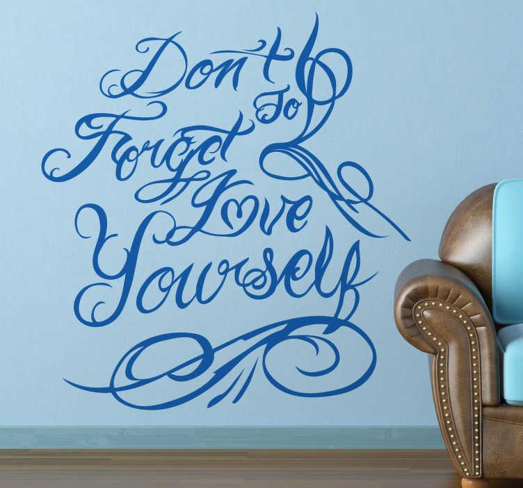 """TenStickers. Sticker tekst Don´t Forget to Love Yourself. Deze muursticker met de tekst """"Dont Forget to Love Yourself"""" is ideaal ter decoratie van uw woning. Kleur en formaat aanpasbaar. Voordelig personaliseren."""