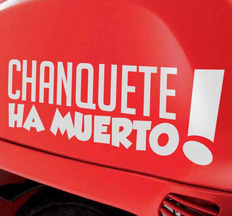 TenVinilo. Vinilo decorativo Chanquete muerto. Frase típica de esta famosa serie de televisión. Un adhesivo para los más nostálgicos.