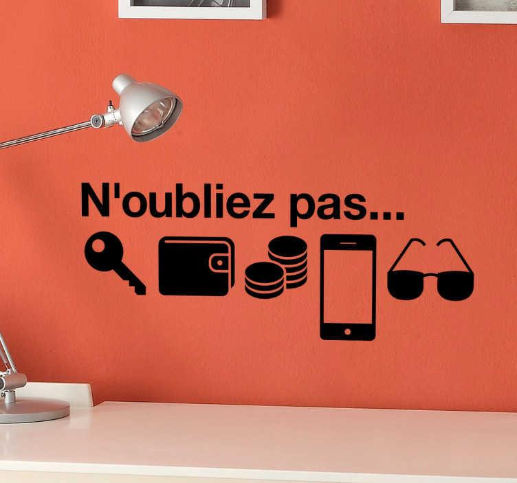 TenStickers. Sticker n'oubliez pas. Pensez à vos clés, votre portable, votre portefeuille, vos lunettes... Pas de panique ! Sticker source des pictogrammes : flaticon.com