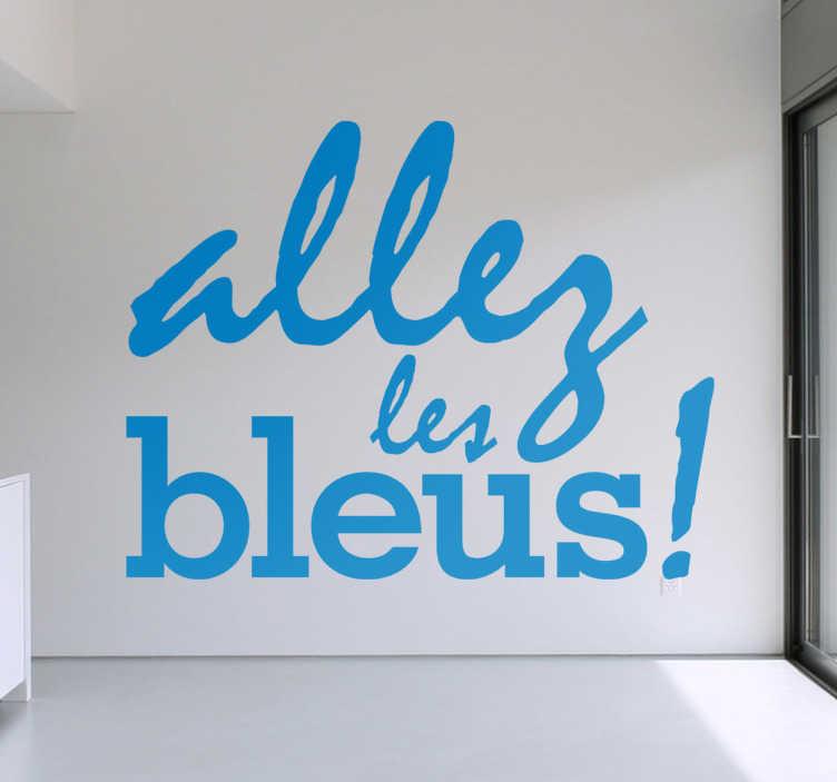TenVinilo. Vinilo decorativo allez les bleus. Grito de ánimo característico de los aficionados de la selección francesa en un original adhesivo.