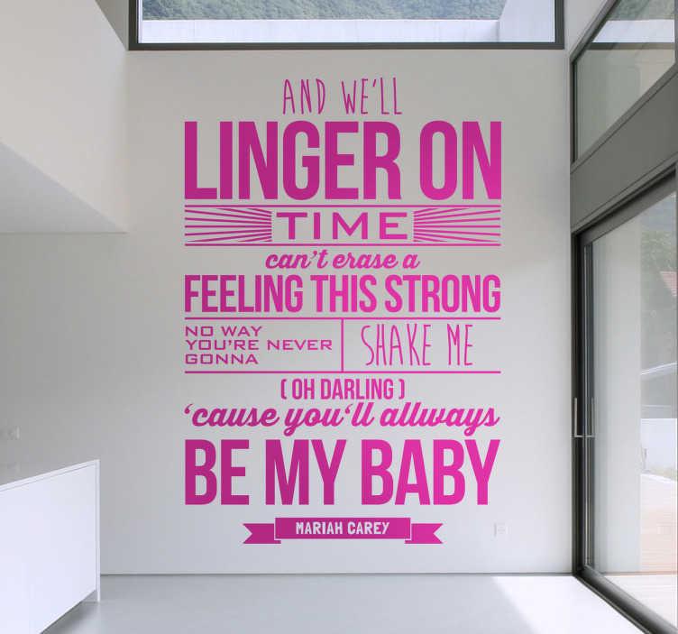 TenStickers. Sticker paroles Mariah Carey. Fan de l'artiste américaine ? Personnalisez votre décoration avec les paroles de l'une des chansons les plus célèbres de Mariah Carey.