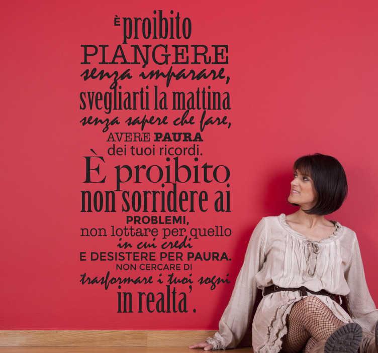 TenVinilo. Vinilo decorativo proibito piangere. Original diseño de tenvinilo.com con un texto en italiano donde se prohíben toda una serie de actos tristes.