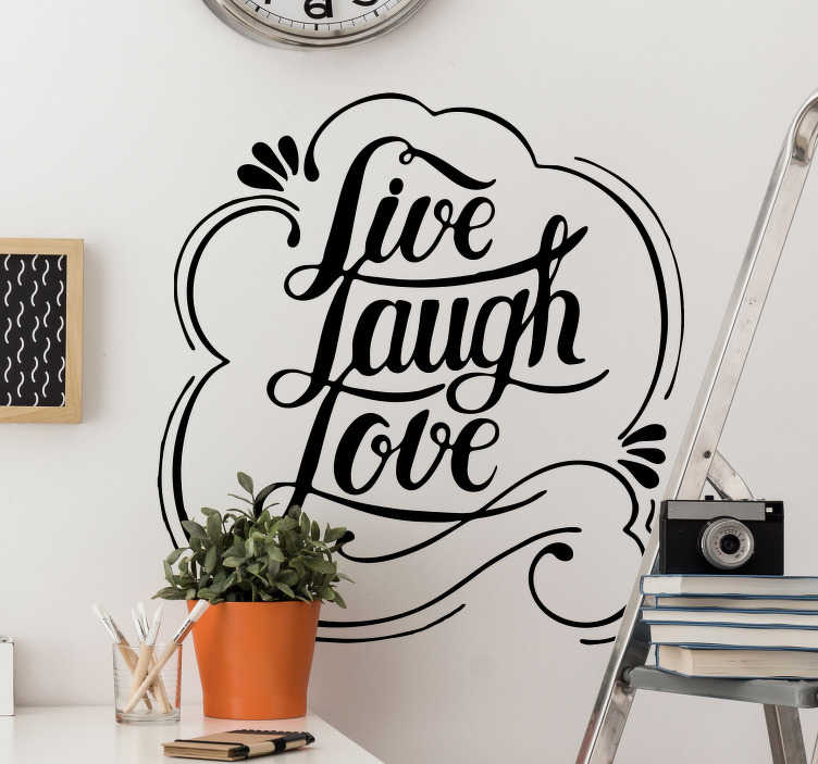 TenStickers. Live Laugh Love Wall Text Sticker. Live Laugh Love! Remind yourself of it every day with this sticker! Living should always coexist with love and laughter! Choose your size.