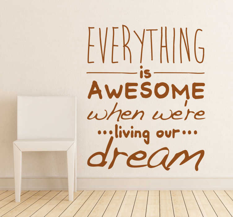 TenStickers. Everything is Awesome Text Sticker. A superb lyrics wall sticker from the famous song by Tegan and Sara, 'Everything is awesome'.