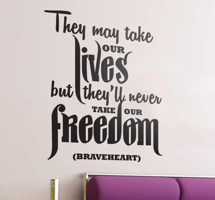 """TenStickers. Naklejka Braveheart - Waleczne Serce. Naklejka z cytatem z fenomenalnego dramatu historycznego """"Braveheart - Waleczne Serce"""", który głosi, że wolność jest wartością, której nikt nie jest w stanie nam odebrać. Idealny wzór dla wszystkich fanów filmu. Nabyj dekorację w jednym z 50 kolorów i aplikuj na ścianie w salonie lub sypialni."""