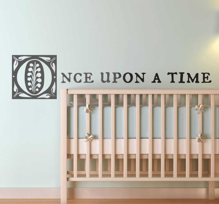 TenStickers. Adesivo once upon a time. Adesivo con design originale con la frase iniziale delle migliori favole in inglese: once upon a time.