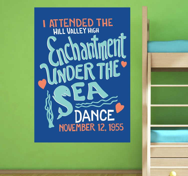 TenVinilo. Vinilo póster enchantment under the sea. Viaja al año 1955 con Marti McFly. Recrea con este afiche adhesivo una de las mejores películas de los 80.