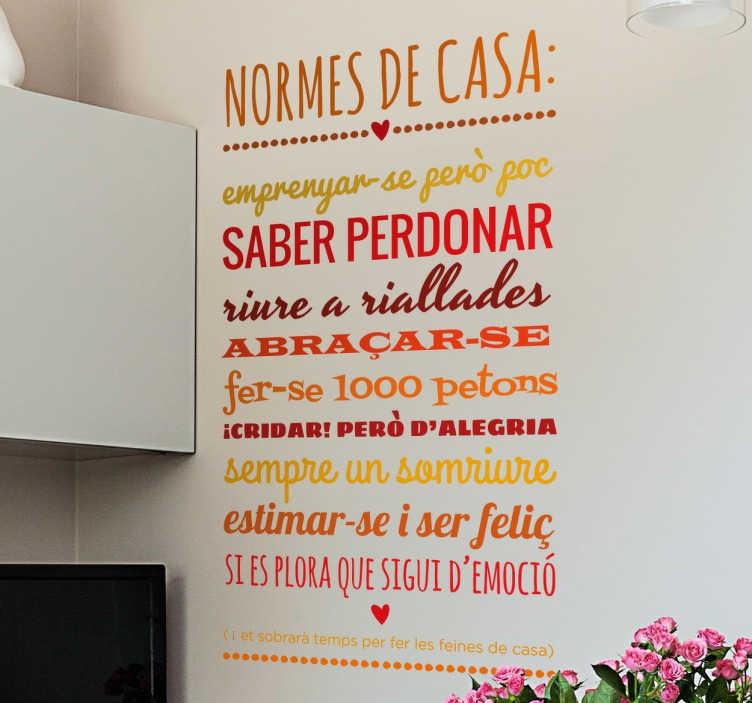 TenVinilo. Vinilo català normes casa color. Adhesivo en tonos cálidos con un decálogo de normas para cumplir en el hogar, en catalán.Puedes escoger las medidas que desees e indicarnos en el apartado de observaciones si deseas otro tipo de combinación de colores. ¡Lo maquetaremos y te enviaremos muestra antes de producir y enviarte el vinilo!