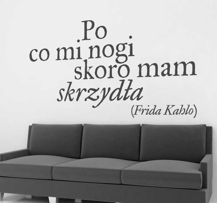 TenStickers. Naklejka na ścianę cytat Frida Kahlo. Naklejka na ścianę przedstawiająca zdanie wypowiedziane przez meksykańską malarkę Fridę Kahlo.