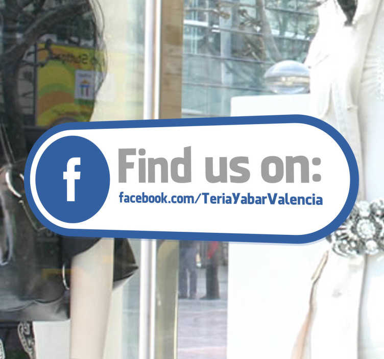 TenStickers. Find Us On Facebook Window Sticker. Informative decal for your shop front window and let everyone know that they can also contact you on Facebook.