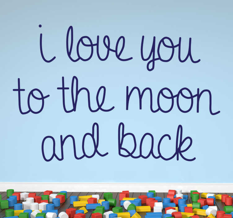 "TenStickers. I Love You To The Moon Decal. Wall Quote Art - ""I love you to the moon back"". Beautiful words for family and friends. Available in 50 colours and also in various sizes."