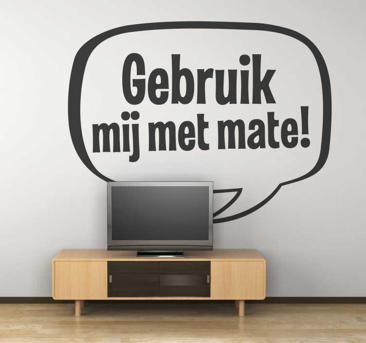 TenStickers. Sticker televisie gebruik mij met mate. Muursticker voor boven je TV. Wijs je kinderen er op dat ze niet te veel televisie mogen kijken met behulp van deze grappige wandsticker.