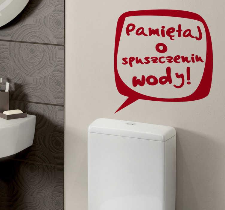 TenStickers. Naklejka tekst ubikacja. Naklejka przeznaczona do umieszczenia na ubikacji z napisem proszącym o spuszczenie wody. Dzięki naszej naklejce unikniesz niemiłych niespodzianek.