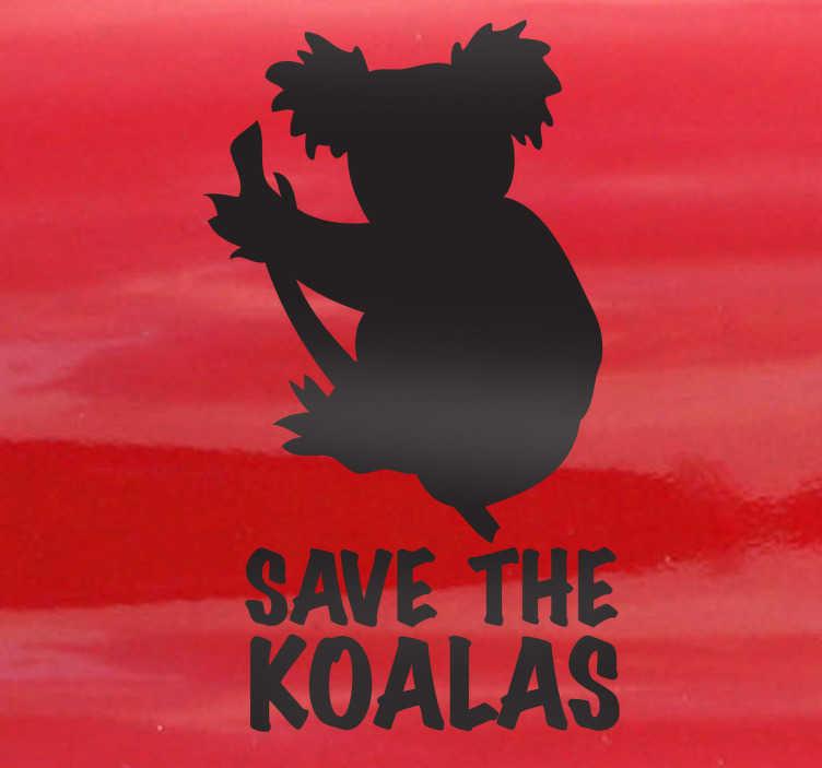 TenStickers. Naklejka dekoracyjna save koalas. Naklejka dekoracyjna przedstawiająca misia koalę trzymającego się gałęzi, i napis pod nim który mówi: Ratujmy koale.