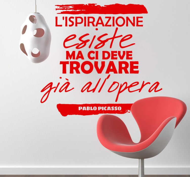TenStickers. Sticker decorativo l'ispirazione. ll geniale pittore Pablo Picasso e la sua filosofia su fonti di ispirazione e lavoro che noi ti offriamo in adesivo.