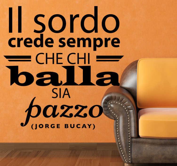 TenStickers. Sticker decorativo testo Jorge Bucay. Fantastiche parole in adesivo di colui che e' sicuramente uno dei tuoi scrittori preferiti.