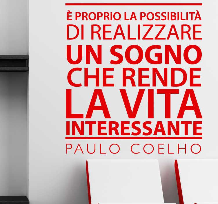 TenStickers. Sticker decorativo vita interessante. Ecco un saggio pensiero di Paulo Coelho sotto forma di testo adesivo  per dare forza e speranza.