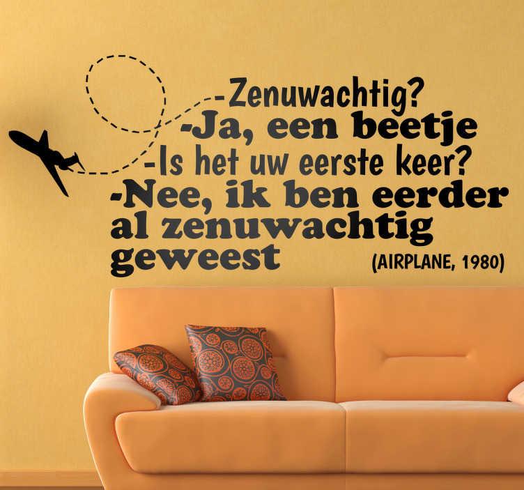 "TenStickers. Sticker Film Airplane tekst mop. Een leuke tekst sticker met hierop een leuke mop afgebeeld uit de bekende komedie film ""Airplane"" uit de jaren '80."