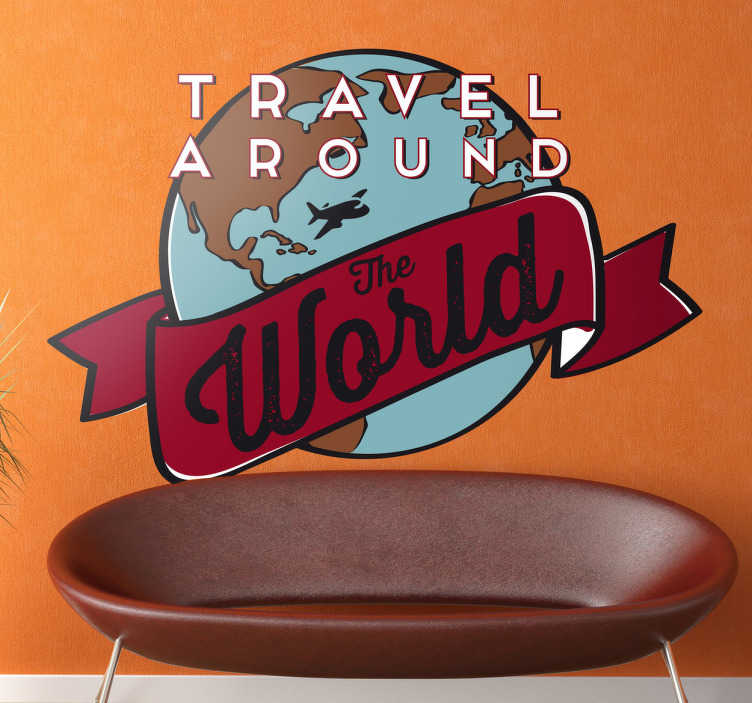 """TenStickers. Travel around the world Wandtattoo. Dekoratives Wandtattoo, das die Erdkugel, umrahmt von einem burgunderroten Band, mit der Aufschrift """"Travel around the World"""" darstellt."""
