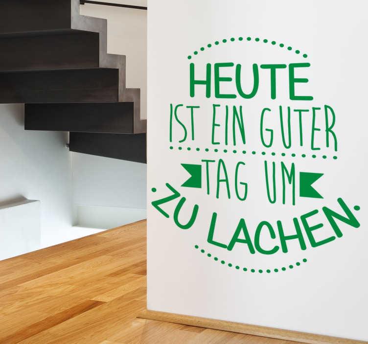 TenStickers. Guter Tag Sticker. Dieses besondere Spruch Wandtattoo lässt Ihre Gäste schmunzeln und sorgt für eine frische Wohnatmosphäre. Mehr als 50 Farben