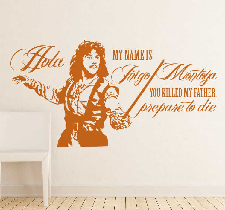 TenStickers. Inigo Montoya Quote Wall Sticker. Room Stickers - From the movie The Princess Bride a quote from Inigo Montoya.