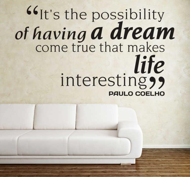 TenStickers. Naklejka cytat Paulo Coelho. Mieć marzenia to bardzo ważna rzecz, która sprawia, że stawimy sobie pewne cele.