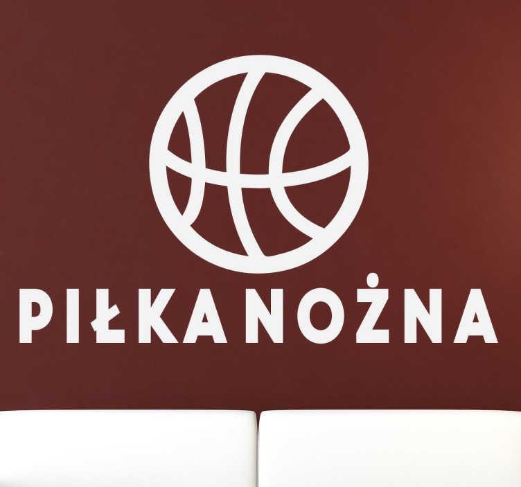 TenStickers. Naklejka ironia piłka nożna. Naklejka dekoracyjna przedstawiająca piłkę do koszykówki z niepasującym napisem Piłka nożna. Obrazek dla wszystkich z oryginalnym poczuciem humoru.