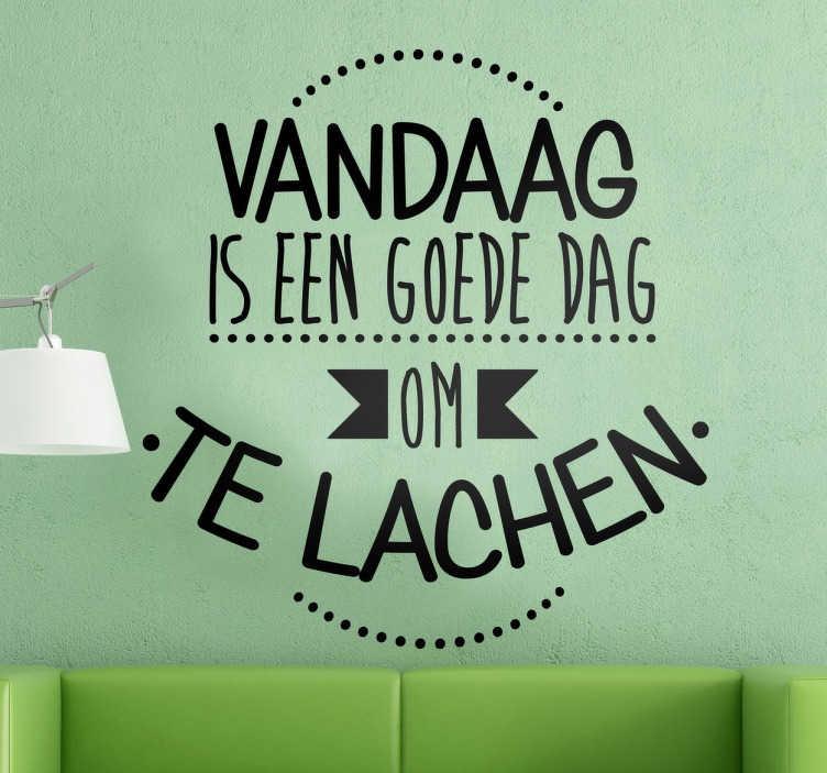 TenStickers. Een goede dag om te lachen motivatie sticker. Een leuke muurtekst met deze leuke zin gevuld met motivatie om ieder dag tot een vrolijk einde te brengen! Een zeer mooie wandtekst voor uw woning!