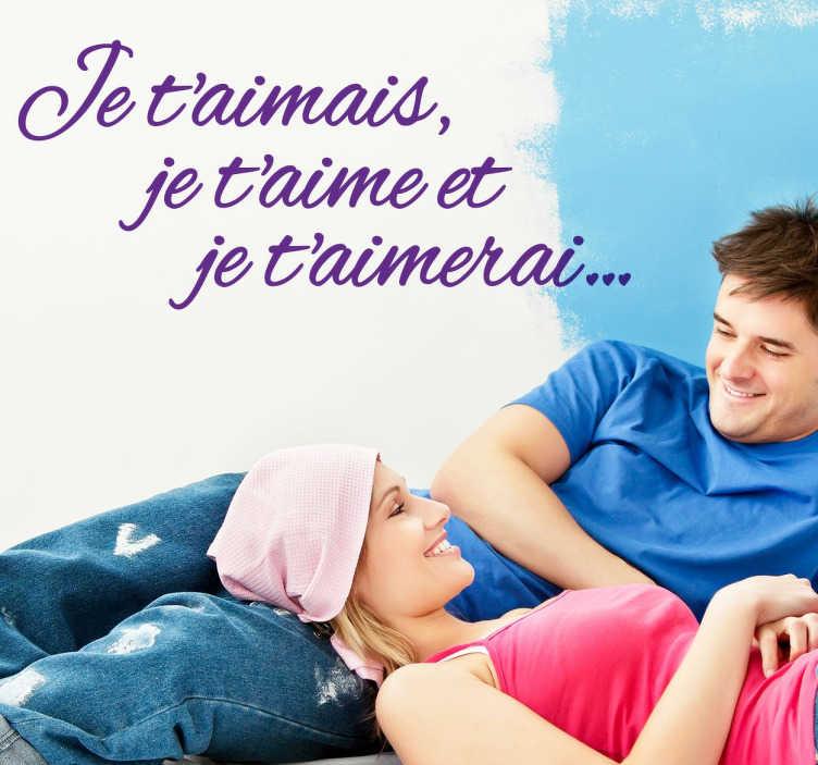 TenStickers. Sticker je t'aime. Du romantisme et de l'amour dans votre nid douillet avec cette jolie citation de Francis Cabrel, Je t'aimais, je t'aime et je t'aimerai...