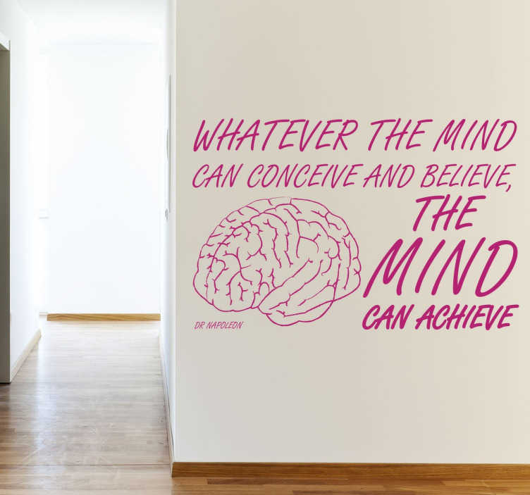 "TenStickers. The Mind Napoleon Hill Wall Sticker. Wall Art Quotes - A quote from American author Napoleon Hill, ""Whatever the mind can conceive and believe, the mind can achieve""."