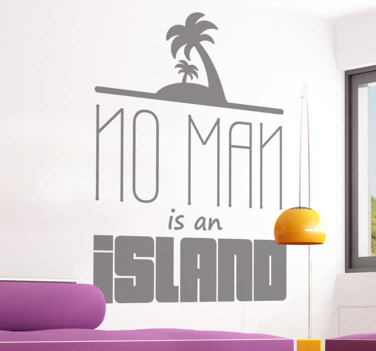 "TenStickers. John Donne Wall Sticker. Wall Quote Art - Original design inspired by the famous English poet John Donne who stated ""No man is an island""."