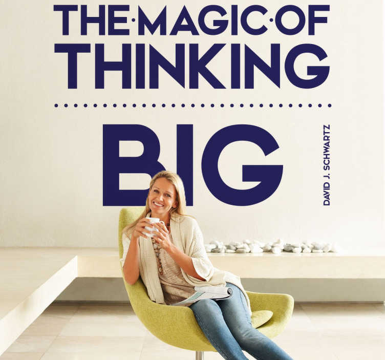 "TenStickers. Thinking Big Wall Sticker. Motivatie tekst muursticker met de zin ""The magic of thinking big"". Origineel design geïnspireerd door David J. Schwartz."