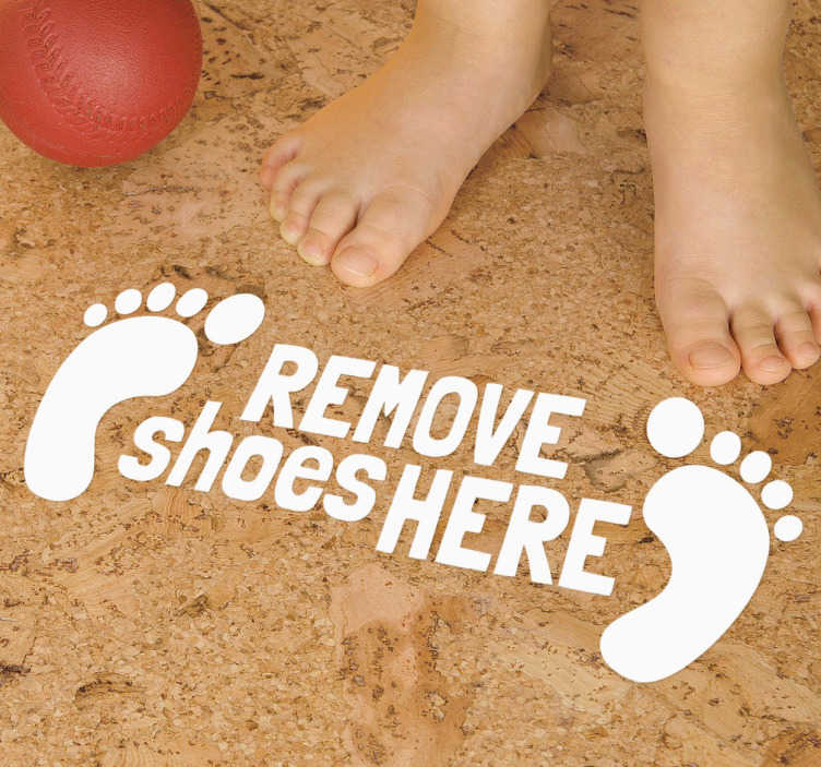 TenStickers. Remove Shoes Here Floor Sticker. Floor Stickers - Fun design for  all the family to remind everyone to remove their shoes before entering the home.