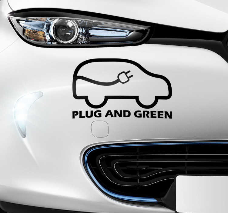 """TenStickers. Plug and Green Vehicle Decal. A decorative sticker with a bit of humours involved. """"Plug and Green"""" a modern version of the classic """"Plug and Play""""."""