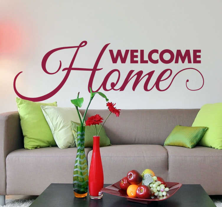 TenStickers. Welcome Home Wall Sticker. Lovely welcome home text wall sticker to create a warm and loving feeling in your decor to welcome people coming back from work or school every day, or as a nice surprise when they return from a long trip somewhere.