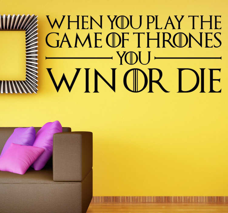 TenStickers. Wandtattoo Win or Die. Personalisieren Sie Ihr Zuhause mit diesem schönen Zitat von der berühmten Serie Game of Thrones als Wandtattoo!