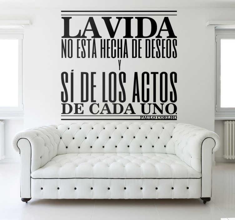 TenVinilo. Vinilo de texto actos coelho. Los vinilos decorativos con frases de Paulo Coelho son pegatinas que personalizarán tu hogar y que combinarán perfectamente con otros vinilos pared.